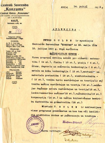 Mašīnu vadītāju kursu beigšanas apliecība. 1922. Izdota Pēterim Gulbem par teorētisko priekšmetu noklausīšanos un praktisko darbu pārbaudījumiem ar pašbraucēju un traktoru. No 1922.gada 22.maija līdz 1922.gada 15.jūlijam